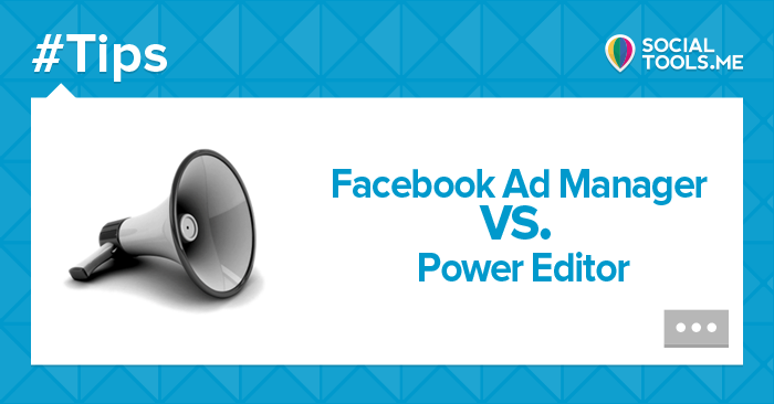 Facebook Ad Manager vs. Power Editor